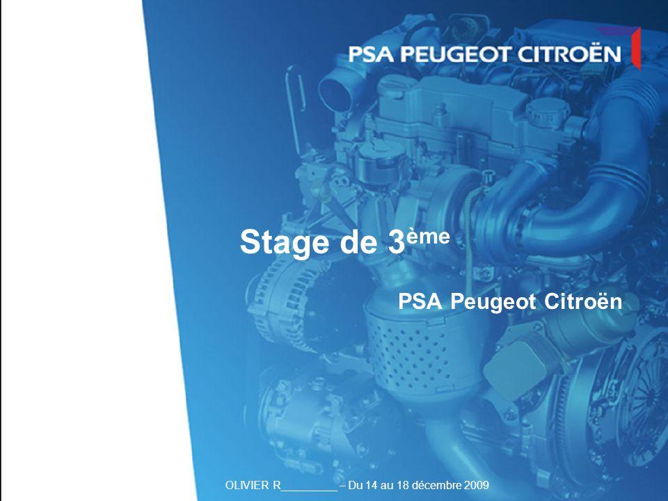 Stage de 3 ème PSA Peugeot Citroën OLIVIER R_________ – Du 14 au 18 décembre 2009