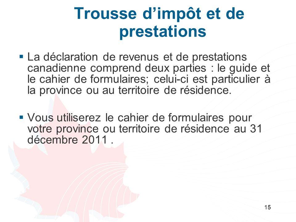 15 Trousse dimpôt et de prestations La déclaration de revenus et de prestations canadienne comprend deux parties : le guide et le cahier de formulaire