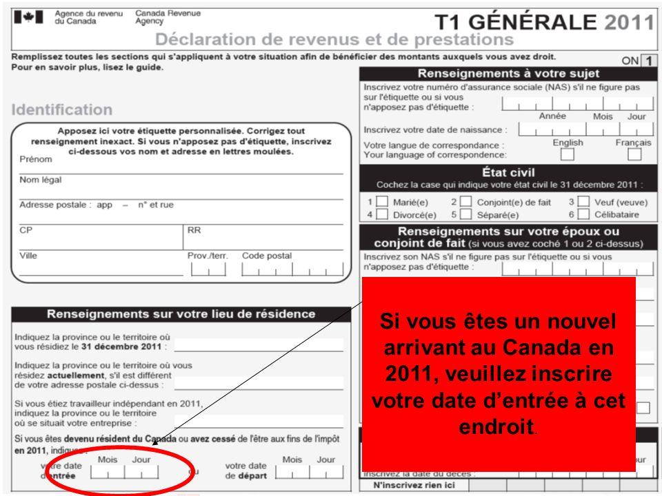 22 Si vous êtes un nouvel arrivant au Canada en 2011, veuillez inscrire votre date dentrée à cet endroit.
