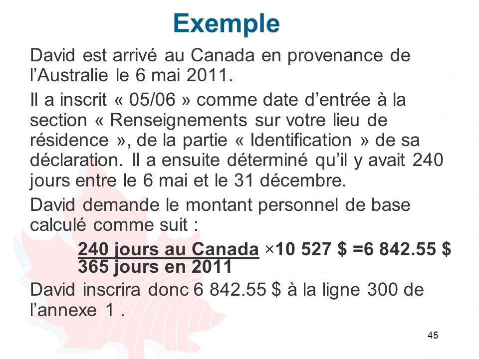 45 Exemple David est arrivé au Canada en provenance de lAustralie le 6 mai 2011. Il a inscrit « 05/06 » comme date dentrée à la section « Renseignemen