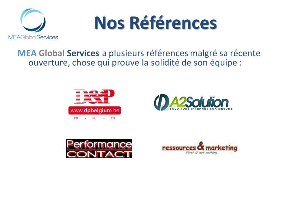 MEA Global Services a plusieurs références malgré sa récente ouverture, chose qui prouve la solidité de son équipe : Nos Références
