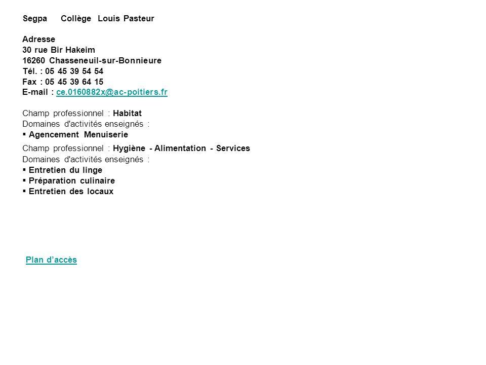 Segpa Collège Louis Pasteur Adresse 30 rue Bir Hakeim 16260 Chasseneuil-sur-Bonnieure Tél. : 05 45 39 54 54 Fax : 05 45 39 64 15 E-mail : ce.0160882x@