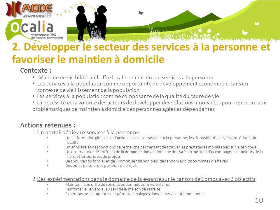 2. Développer le secteur des services à la personne et favoriser le maintien à domicile Contexte : Manque de visibilité sur l'offre locale en matière