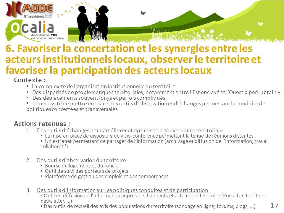 6. Favoriser la concertation et les synergies entre les acteurs institutionnels locaux, observer le territoire et favoriser la participation des acteu