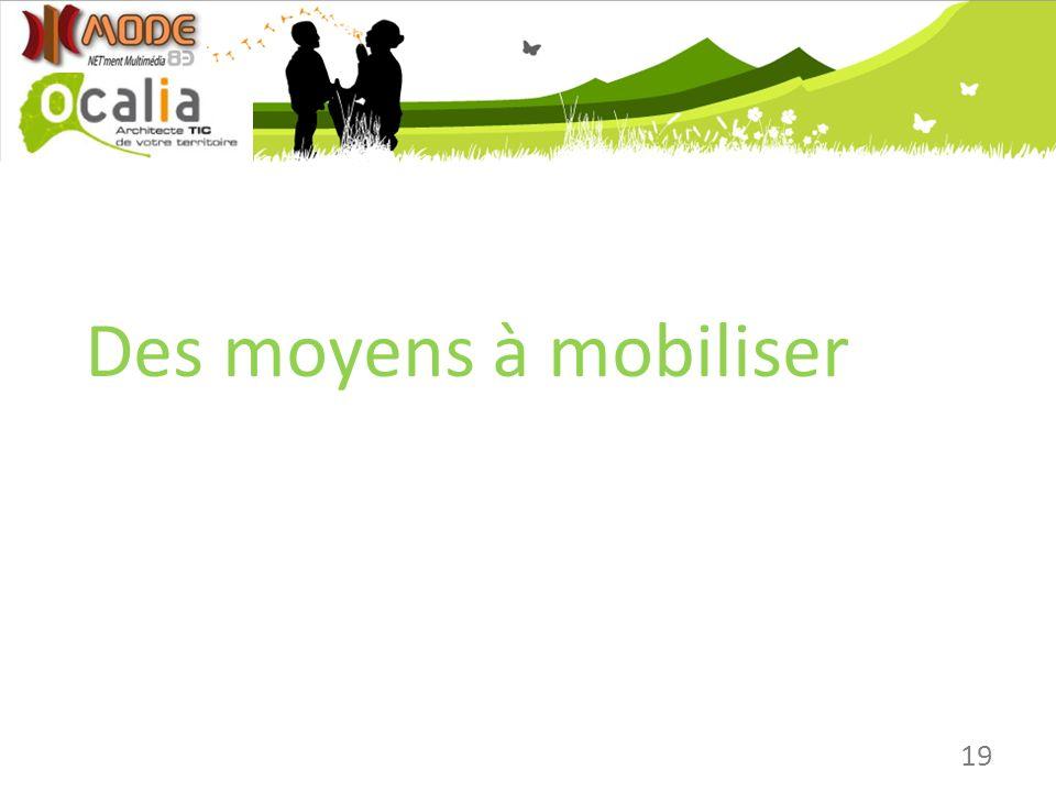 19 Des moyens à mobiliser