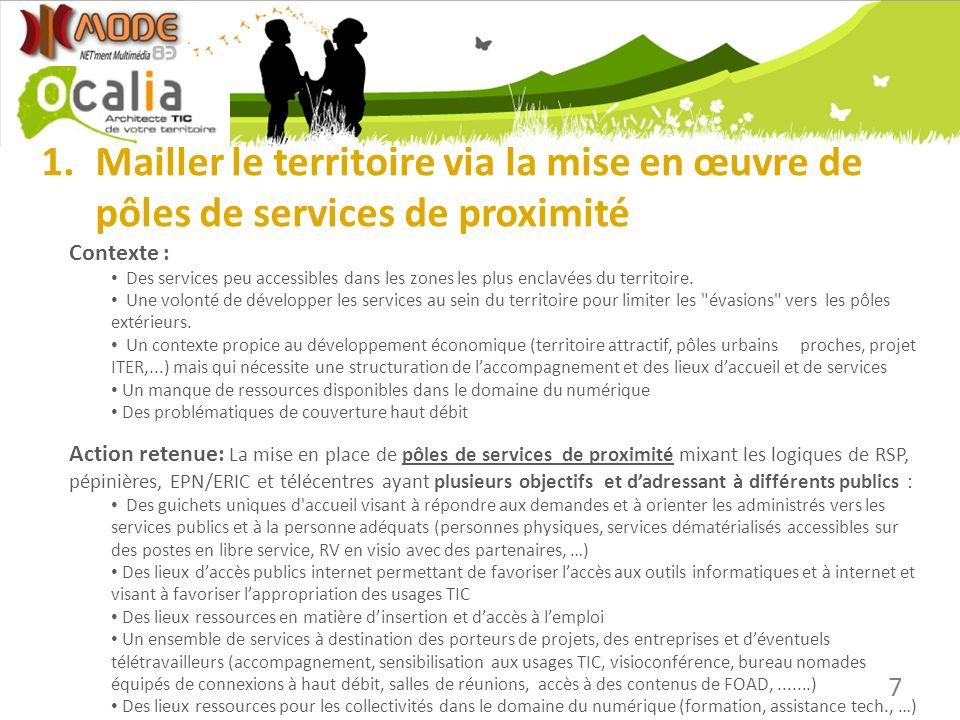 1.Mailler le territoire via la mise en œuvre de pôles de services de proximité Contexte : Des services peu accessibles dans les zones les plus enclavé
