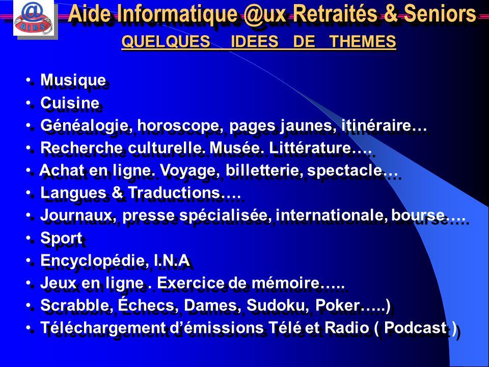 Aide Informatique @ux Retraités & Seniors RENCONTRES A THEMES Mise à disposition de la salle de formation RENCONTRES A THEMES Mise à disposition de la
