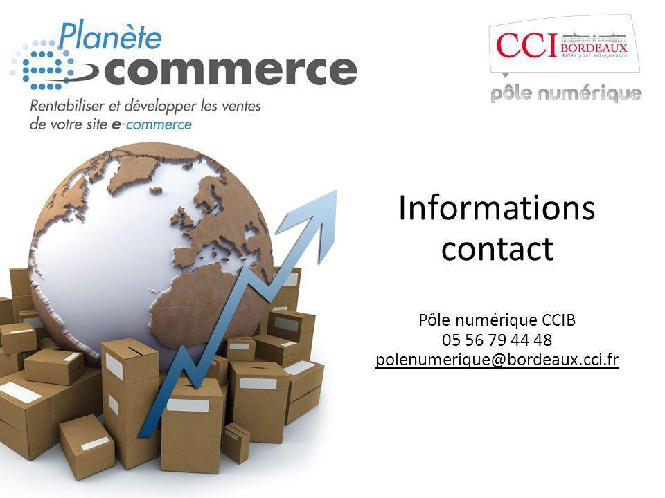 Informations contact Pôle numérique CCIB 05 56 79 44 48 polenumerique@bordeaux.cci.fr