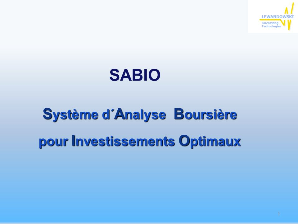 SABIO S ystème d´ A nalyse B oursière pour I nvestissements O ptimaux 1