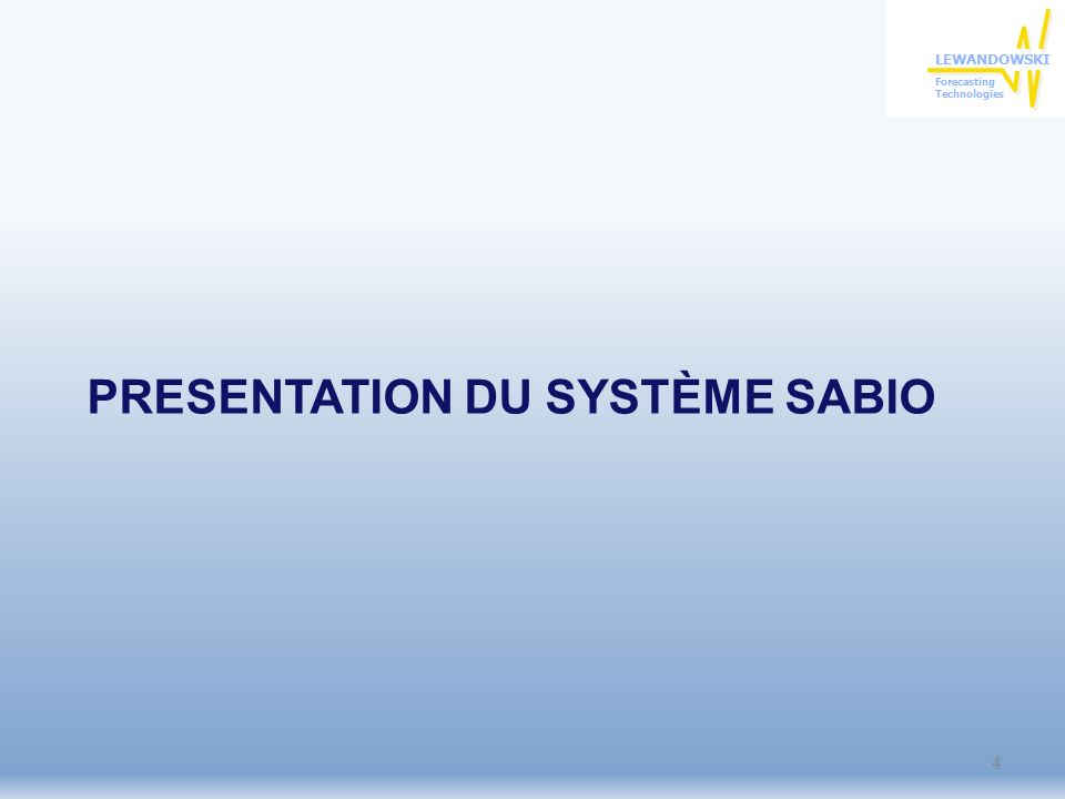 PRESENTATION DU SYSTÈME SABIO 4