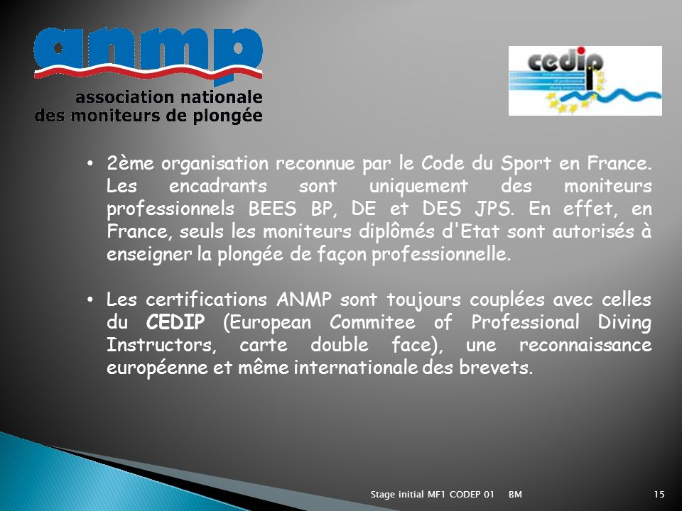 BMStage initial MF1 CODEP 0115 2ème organisation reconnue par le Code du Sport en France.