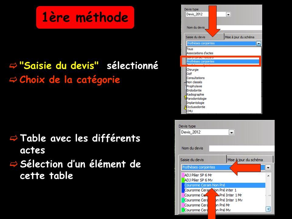 Saisie du devis sélectionné Choix de la catégorie Table avec les différents actes Sélection dun élément de cette table 1ère méthode