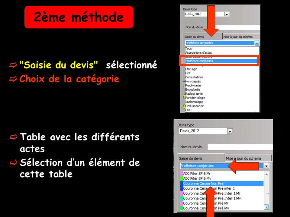 Saisie du devis sélectionné Choix de la catégorie Table avec les différents actes Sélection dun élément de cette table 2ème méthode