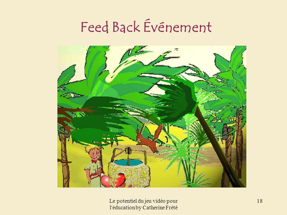 Le potentiel du jeu vidéo pour l'éducation by Catherine Frété 18 Feed Back Événement