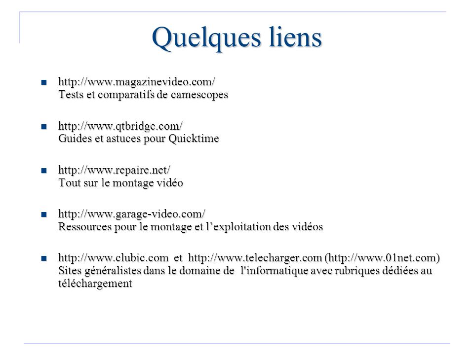 Quelques liens http://www.magazinevideo.com/ Tests et comparatifs de camescopes http://www.magazinevideo.com/ Tests et comparatifs de camescopes http: