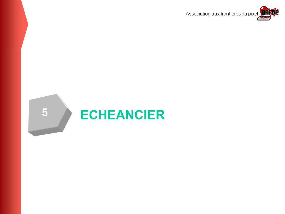 Association aux frontières du pixel ECHEANCIER 5