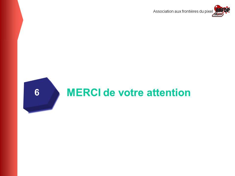 Association aux frontières du pixel 6 6 MERCI de votre attention
