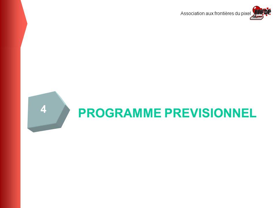 Association aux frontières du pixel PROGRAMME PREVISIONNEL 4