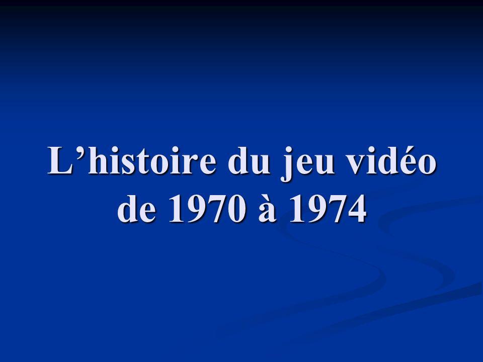 Lhistoire du jeu vidéo de 1970 à 1974