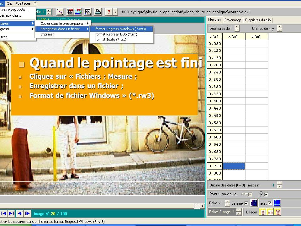Quand le pointage est fini Quand le pointage est fini Cliquez sur « Fichiers ; Mesure ; Cliquez sur « Fichiers ; Mesure ; Enregistrer dans un fichier
