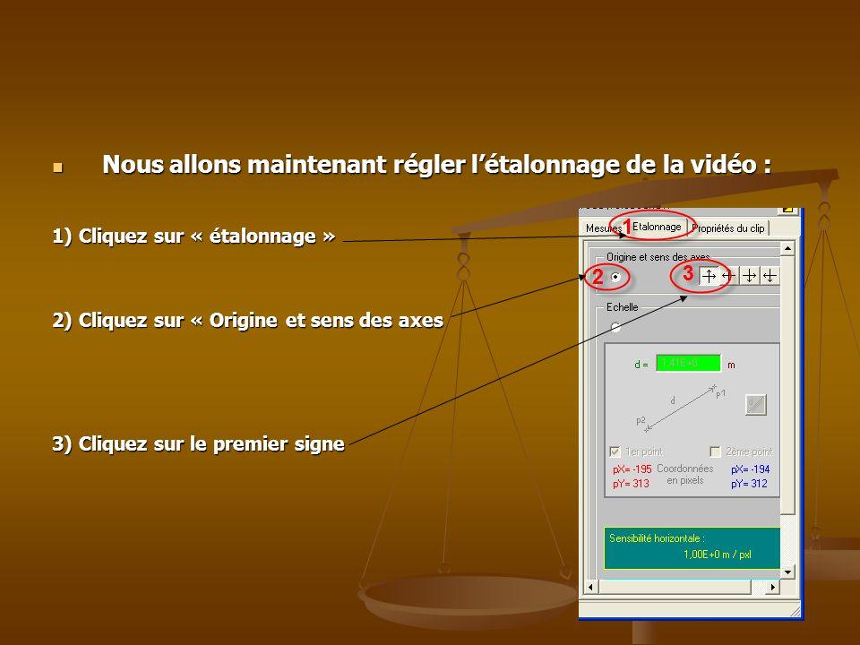 Nous allons maintenant régler létalonnage de la vidéo : Nous allons maintenant régler létalonnage de la vidéo : 1) Cliquez sur « étalonnage » 2) Cliqu