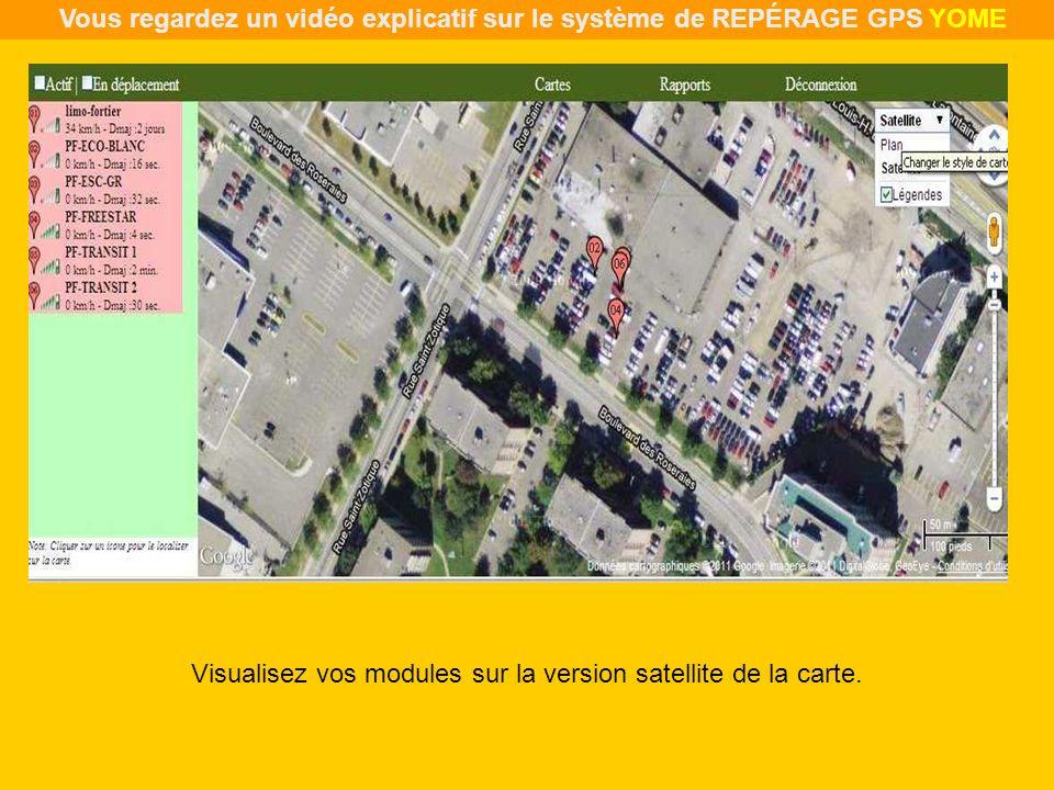 Visualisez vos modules sur la version satellite de la carte. Vous regardez un vidéo explicatif sur le système de REPÉRAGE GPS YOME