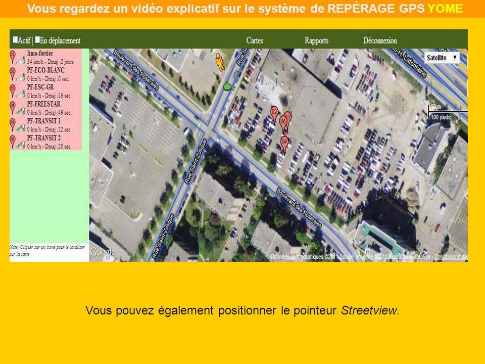 Vous pouvez également positionner le pointeur Streetview. Vous regardez un vidéo explicatif sur le système de REPÉRAGE GPS YOME