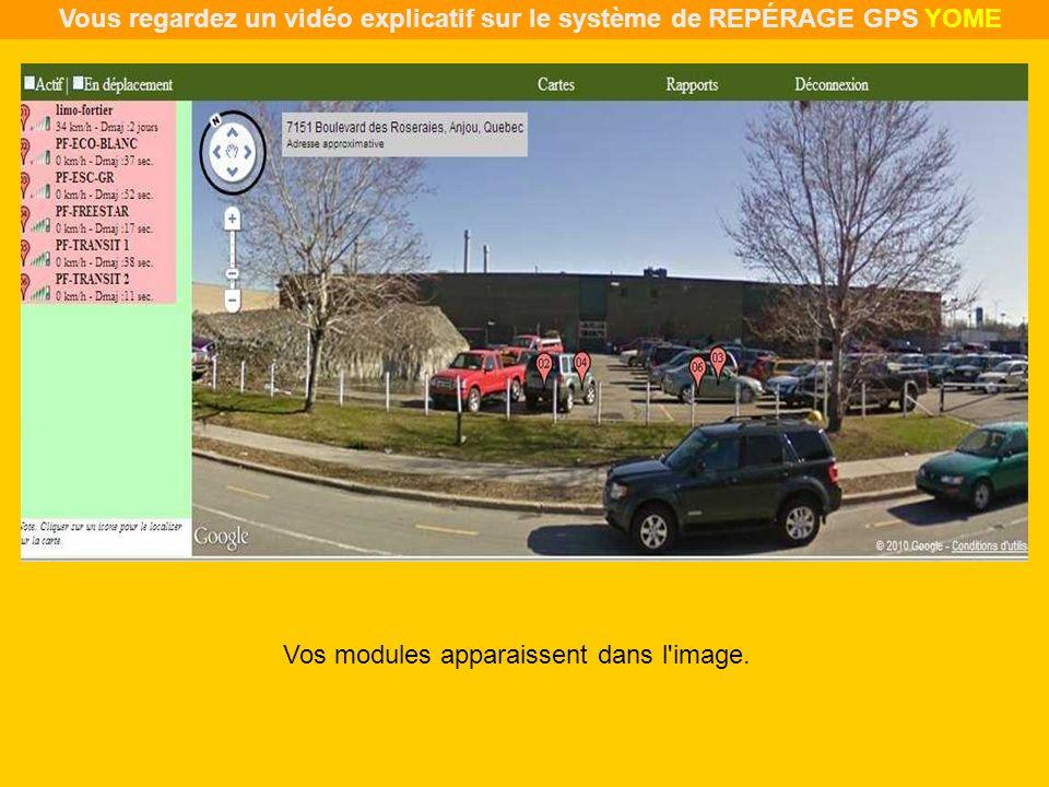 Vos modules apparaissent dans l'image. Vous regardez un vidéo explicatif sur le système de REPÉRAGE GPS YOME