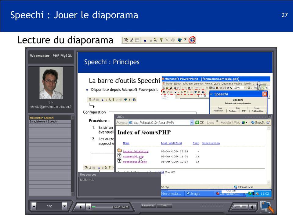 27 Speechi : Jouer le diaporama Lecture du diaporama
