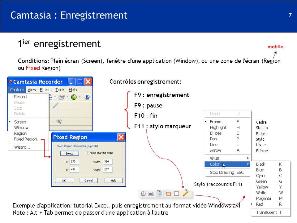 7 1 ier enregistrement Stylo (raccourcis F11) Conditions: Plein écran (Screen), fenêtre d'une application (Window), ou une zone de l'écran (Region ou