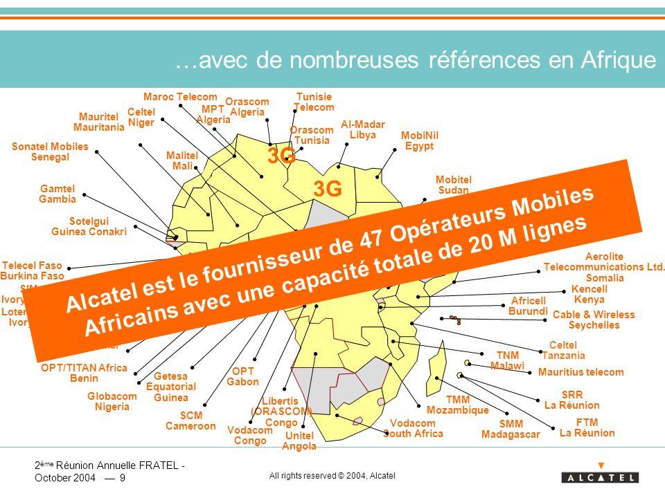 2 ème Réunion Annuelle FRATEL - October 2004 10 All rights reserved © 2004, Alcatel Conclusion Alcatel moteur du développement de lUMTS en Afrique Pour soutenir linnovation et la croissance économique