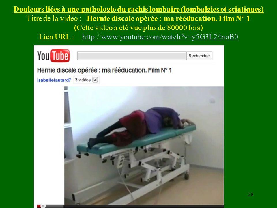 Douleurs liées à une pathologie du rachis lombaire (lombalgies et sciatiques) Titre de la vidéo : Hernie discale opérée : ma rééducation. Film N° 1 (C