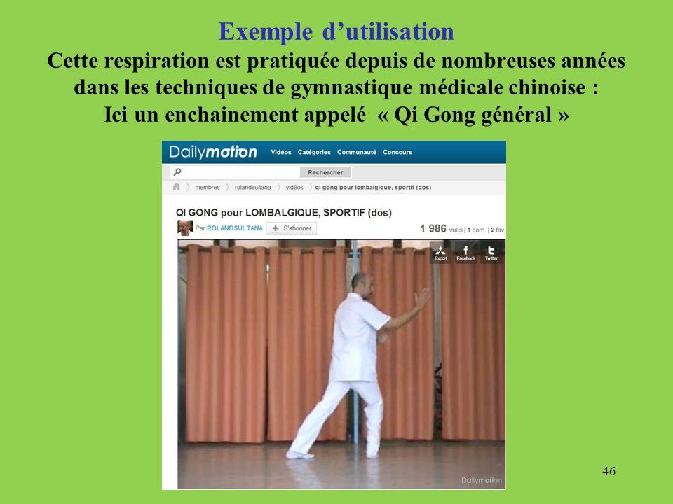 Exemple dutilisation Cette respiration est pratiquée depuis de nombreuses années dans les techniques de gymnastique médicale chinoise : Ici un enchain