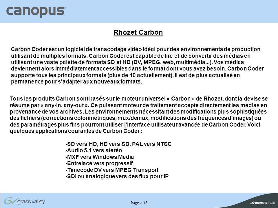 Page # 13 Rhozet Carbon Carbon Coder est un logiciel de transcodage vidéo idéal pour des environnements de production utilisant de multiples formats.