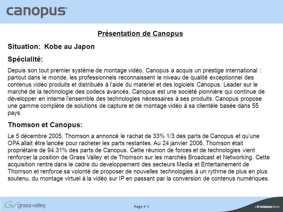Page # 3 Présentation de Canopus Situation: Kobe au Japon Spécialité: Depuis son tout premier système de montage vidéo, Canopus a acquis un prestige i