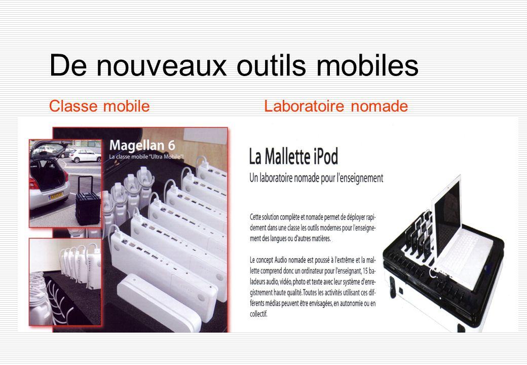 De nouveaux outils mobiles Classe mobileLaboratoire nomade