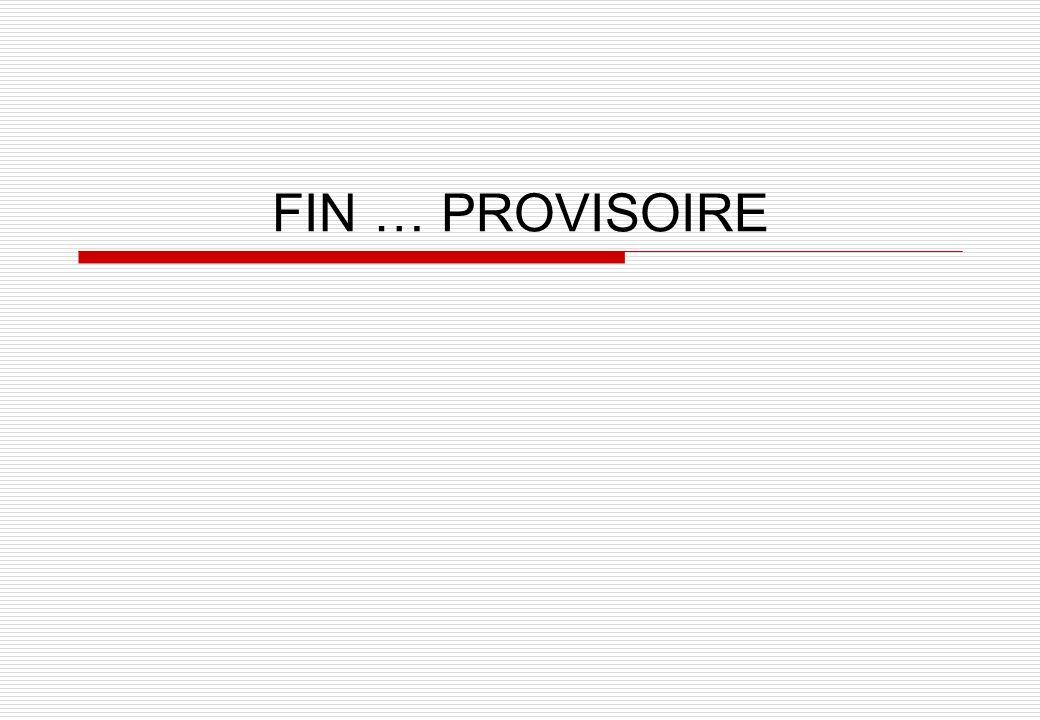 FIN … PROVISOIRE