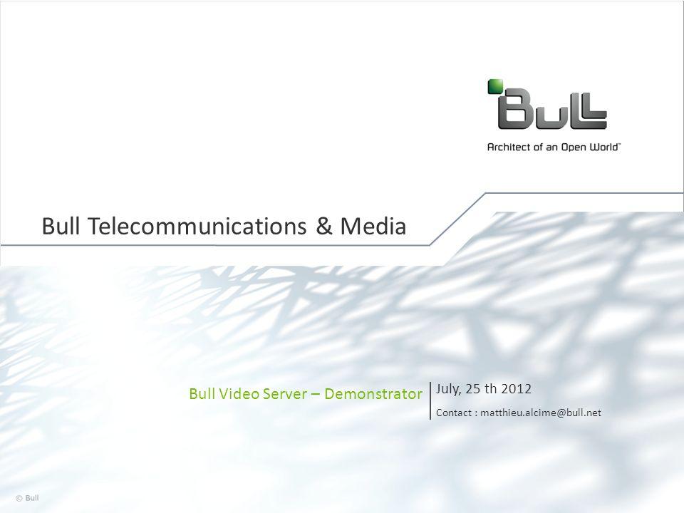 12 © Bull, 2012 Démonstrateur V3 avec interface finalisée Lecture de la vidéo dans lapplication
