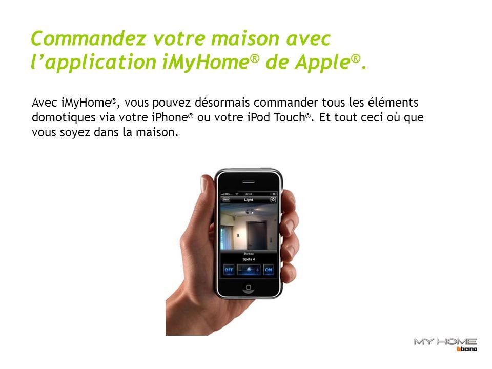 Commandez votre maison avec lapplication iMyHome ® de Apple ®.
