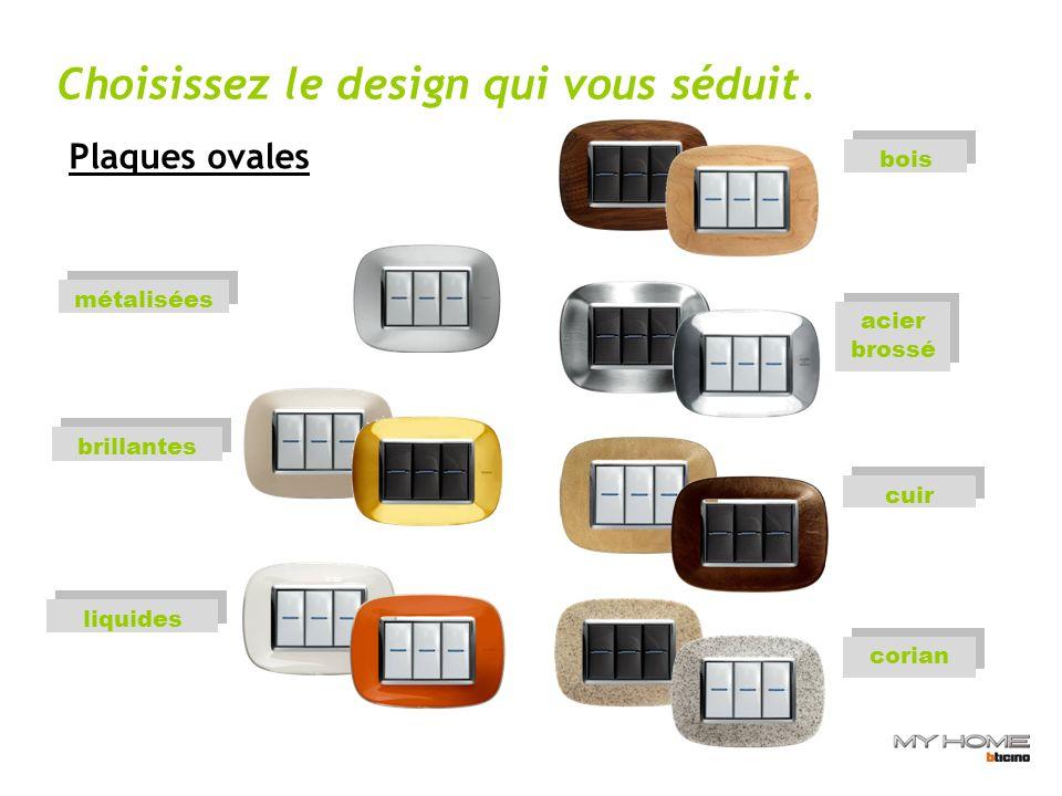 corian brillantes métalisées bois cuir liquides acier brossé Plaques ovales Choisissez le design qui vous séduit.