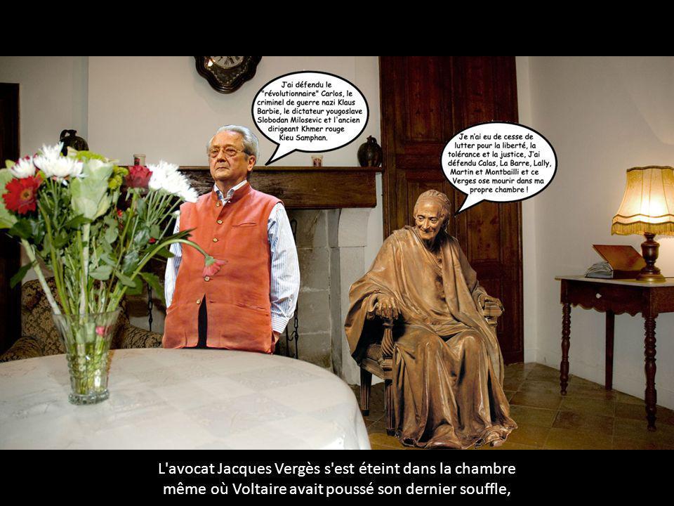 L'avocat Jacques Vergès s'est éteint dans la chambre même où Voltaire avait poussé son dernier souffle,