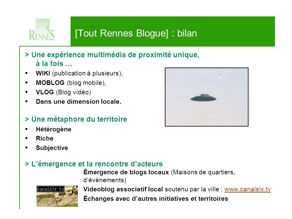 [Tout Rennes Blogue] 11 > Une expérience multimédia de proximité unique, à la fois … WIKI (publication à plusieurs), MOBLOG (blog mobile), VLOG (Blog vidéo) Dans une dimension locale.