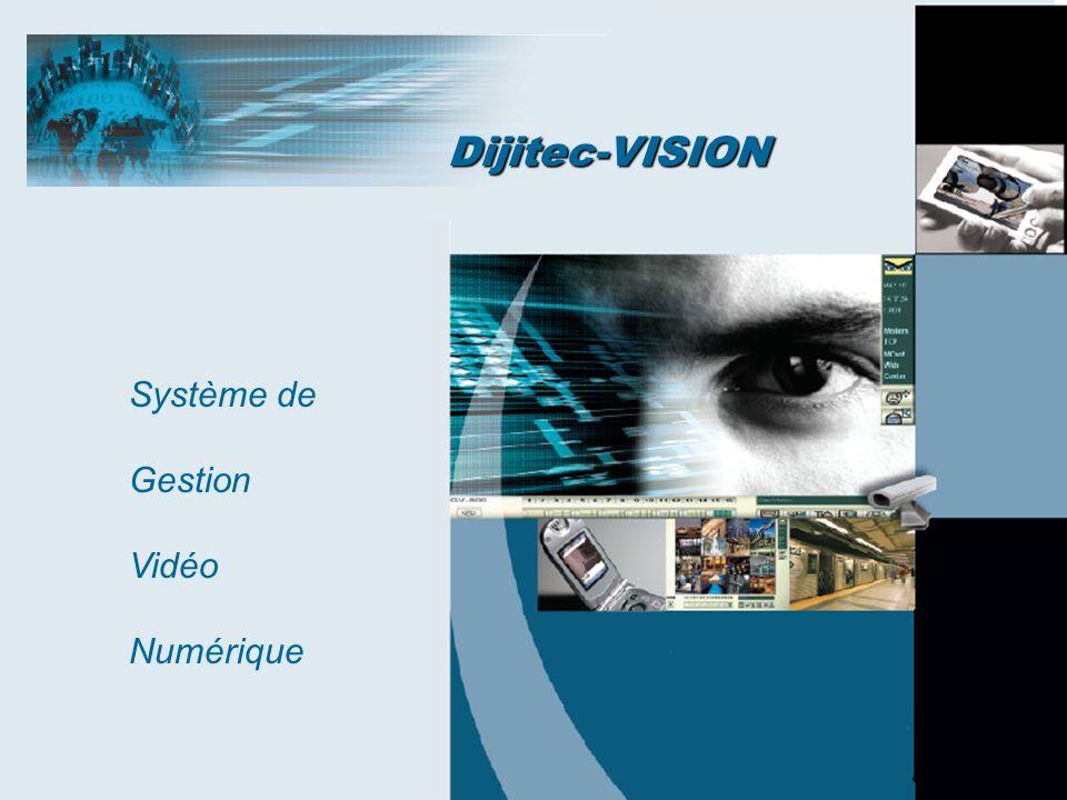 Système de Gestion Vidéo Numérique Dijitec-VISION