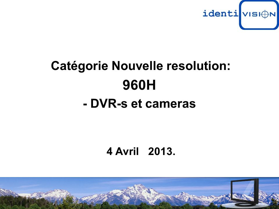 Quel DVR peut enrégistrer limage de resolution 960H .