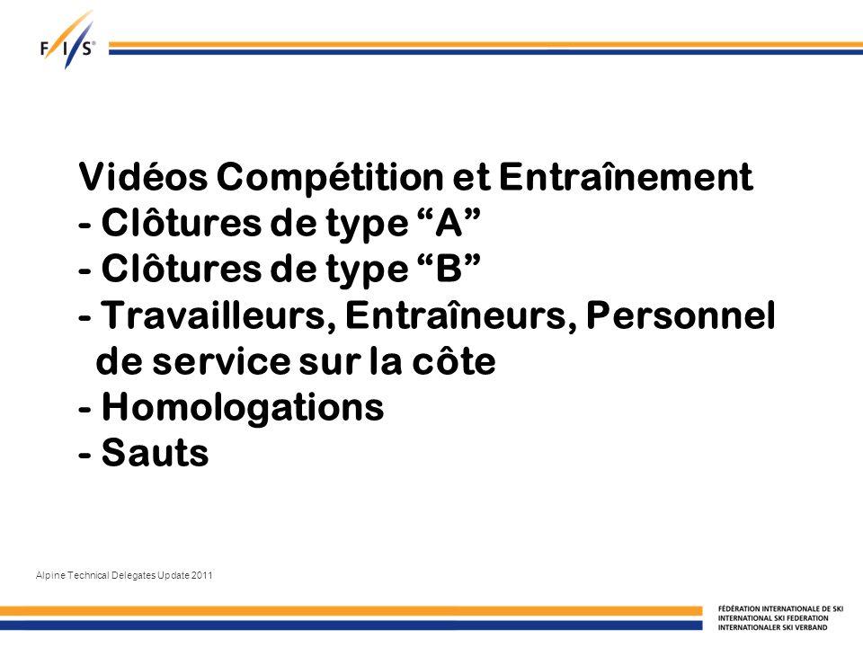 Vidéos Compétition et Entraînement - Clôtures de type A - Clôtures de type B - Travailleurs, Entraîneurs, Personnel de service sur la côte - Homologations - Sauts Alpine Technical Delegates Update 2011
