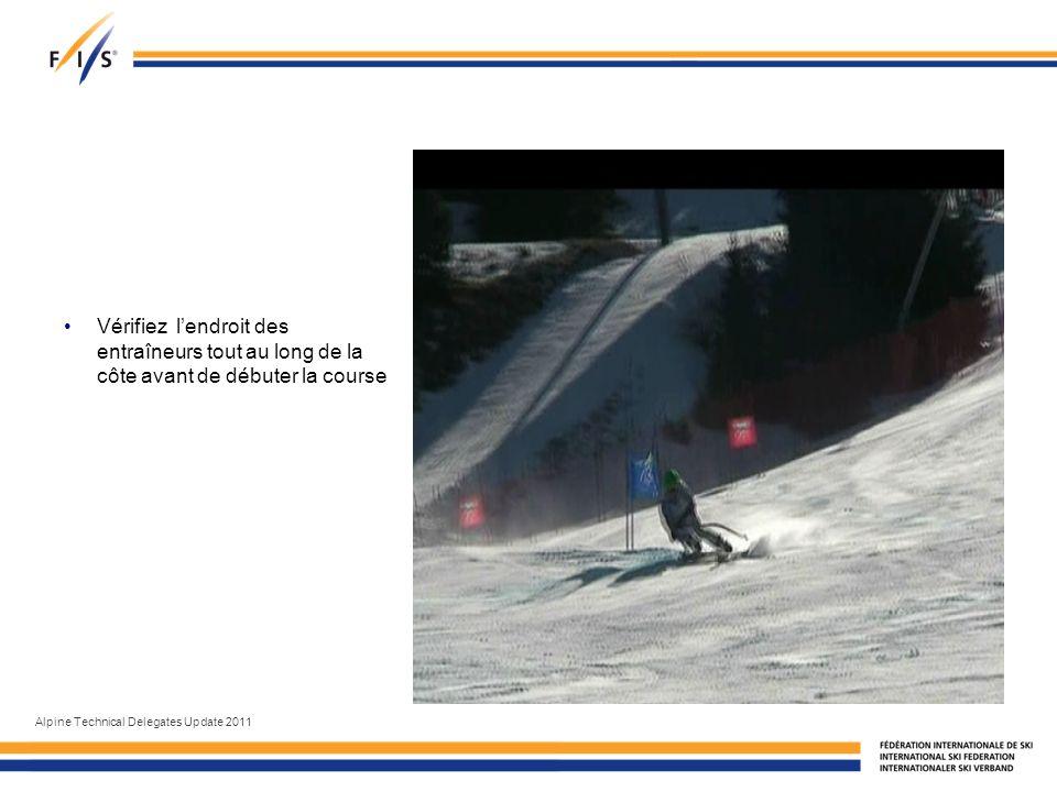 Vérifiez lendroit des entraîneurs tout au long de la côte avant de débuter la course Alpine Technical Delegates Update 2011