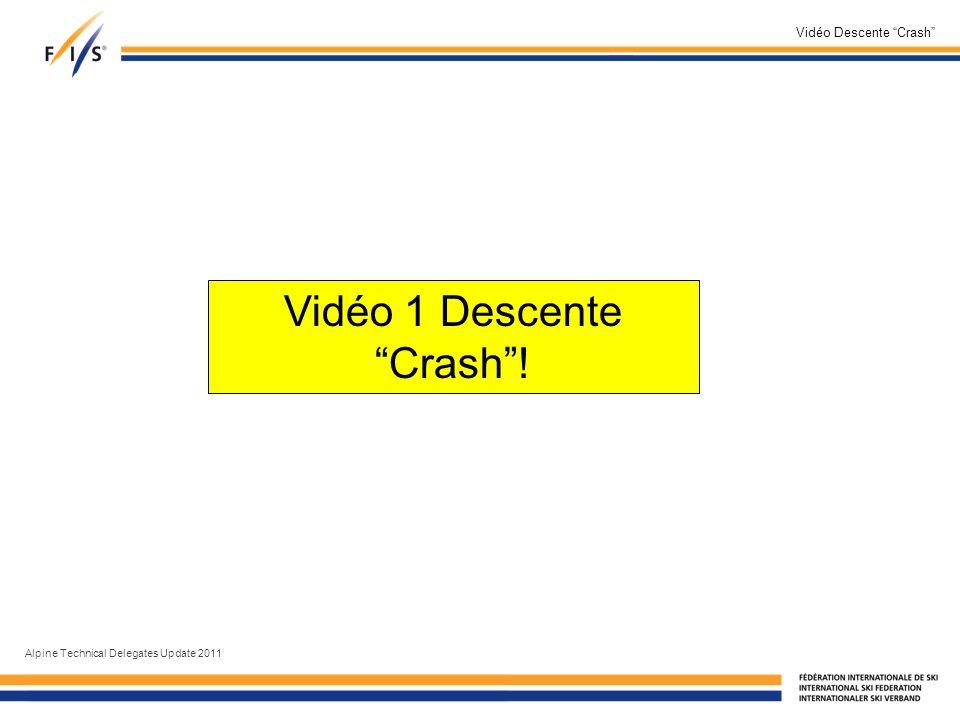 Vidéo Descente Crash Alpine Technical Delegates Update 2011 Vidéo 1 Descente Crash!