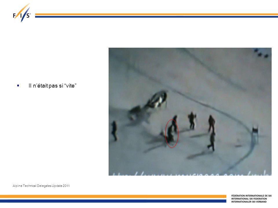 Il nétait pas si vite Alpine Technical Delegates Update 2011