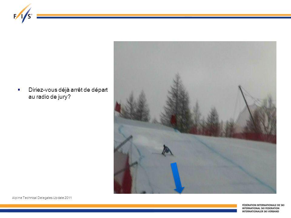 Diriez-vous déjà arrêt de départ au radio de jury? Alpine Technical Delegates Update 2011