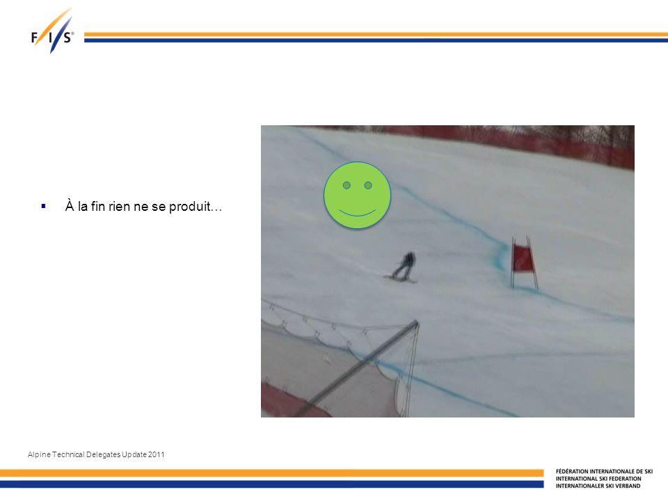 À la fin rien ne se produit… Alpine Technical Delegates Update 2011